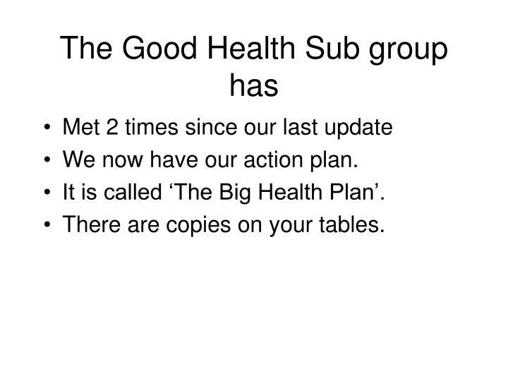 The Good Health Sub group has