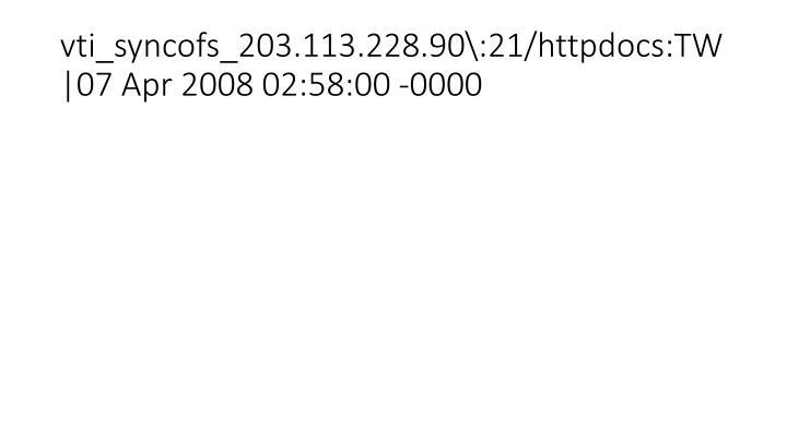 vti_syncofs_203.113.228.90\:21/httpdocs:TW 07 Apr 2008 02:58:00 -0000