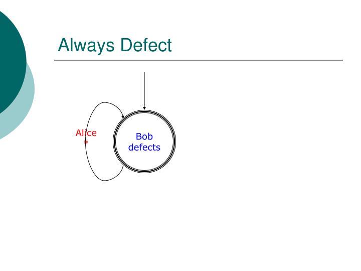 Always Defect