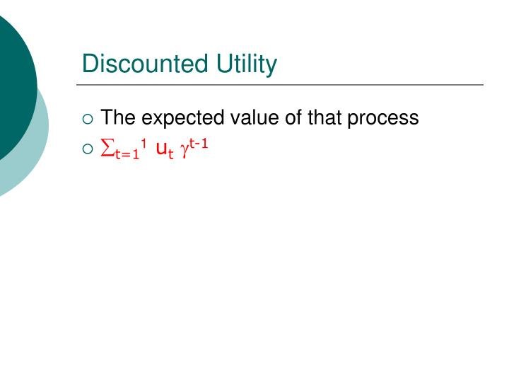 Discounted Utility