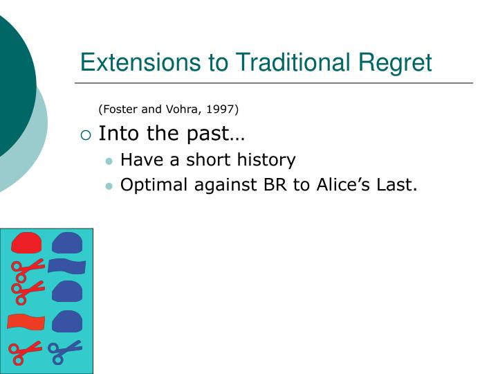 Extensions to Traditional Regret