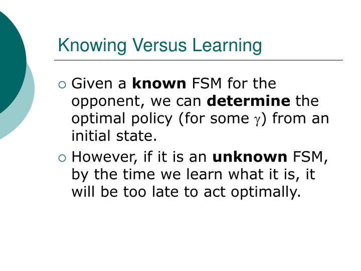 Knowing Versus Learning