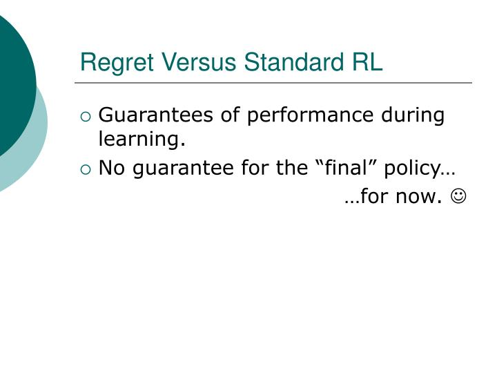 Regret Versus Standard RL