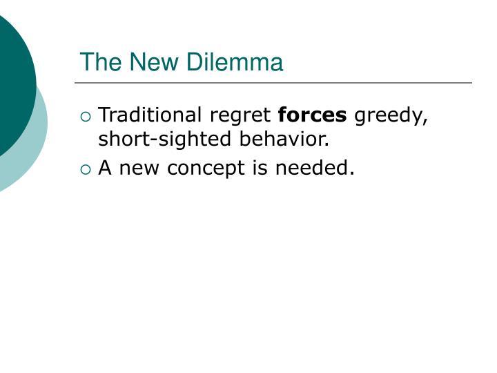 The New Dilemma