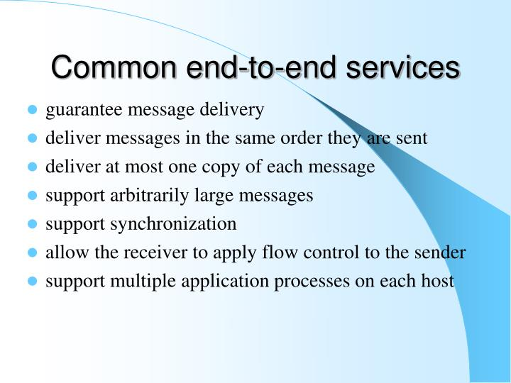 Common end-to-end services