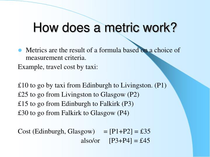 How does a metric work?