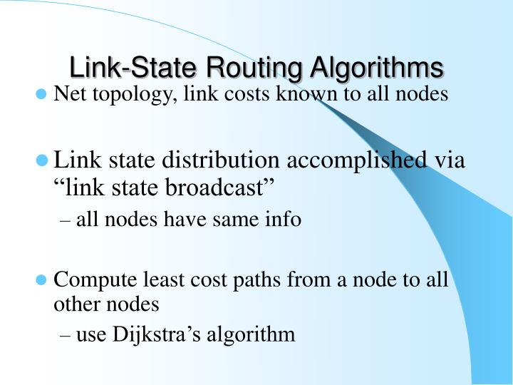 Net topology, link costs known to all nodes