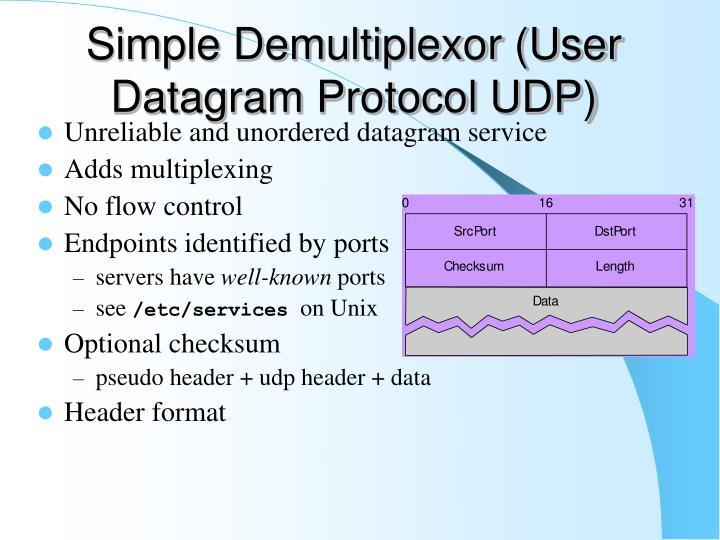 Simple Demultiplexor (User Datagram Protocol UDP)