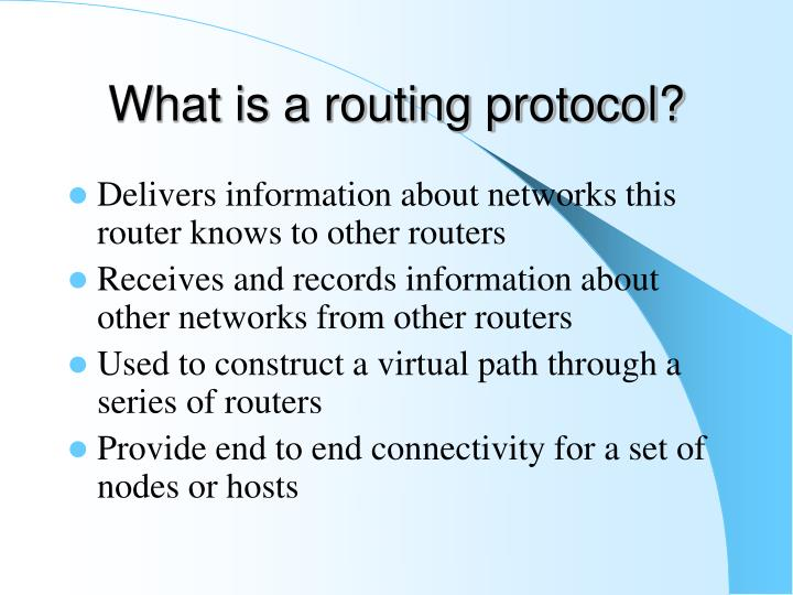 What is a routing protocol?
