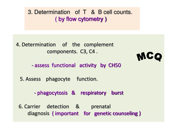 3. Determination   of  T   &  B cell counts.
