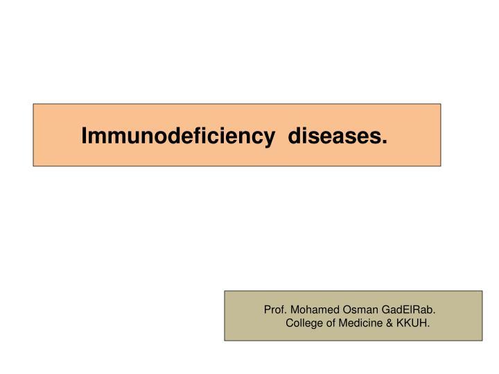 Immunodeficiency  diseases.