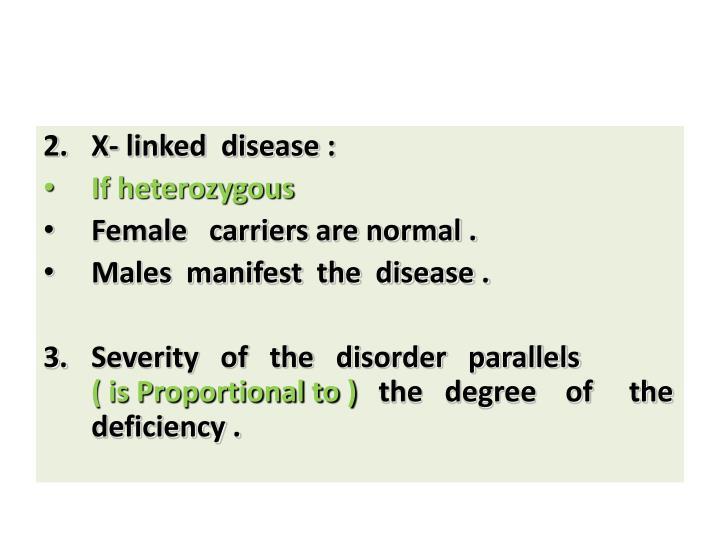 X- linked  disease :
