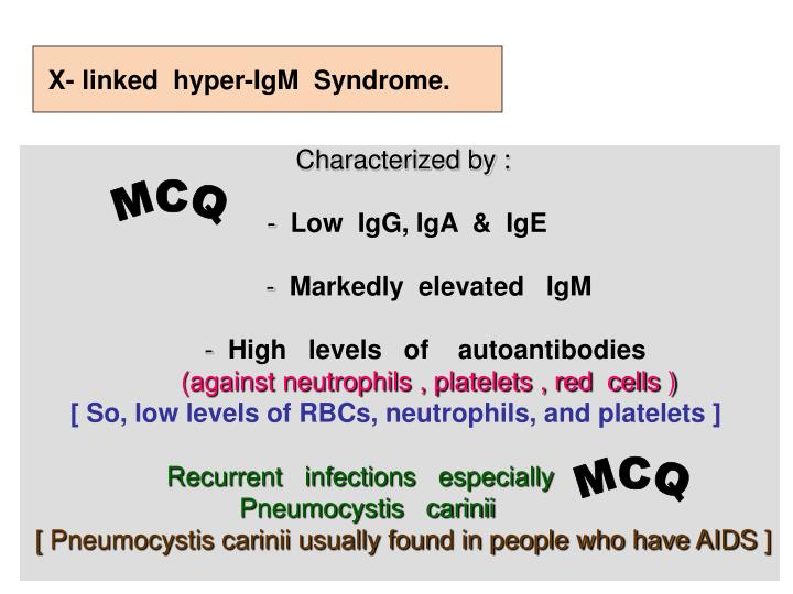 X- linked  hyper-IgM  Syndrome.