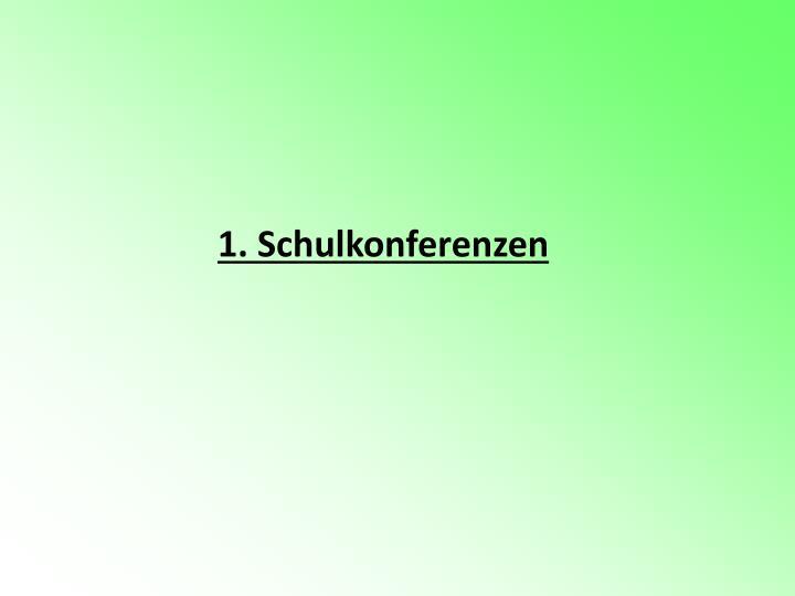 1. Schulkonferenzen