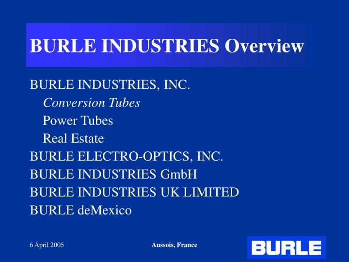 BURLE INDUSTRIES Overview