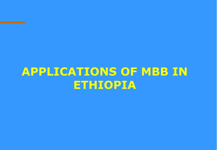 Applications of MBB in Ethiopia