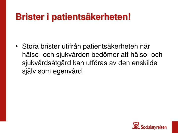 Brister i patients kerheten