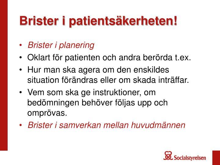 Brister i patientsäkerheten!