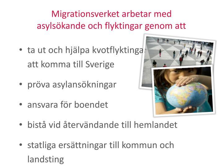 Migrationsverket arbetar med