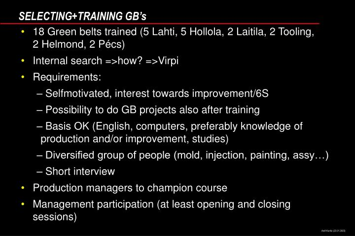 18 Green belts trained (5 Lahti, 5 Hollola, 2 Laitila, 2 Tooling,     2 Helmond, 2 Pécs)