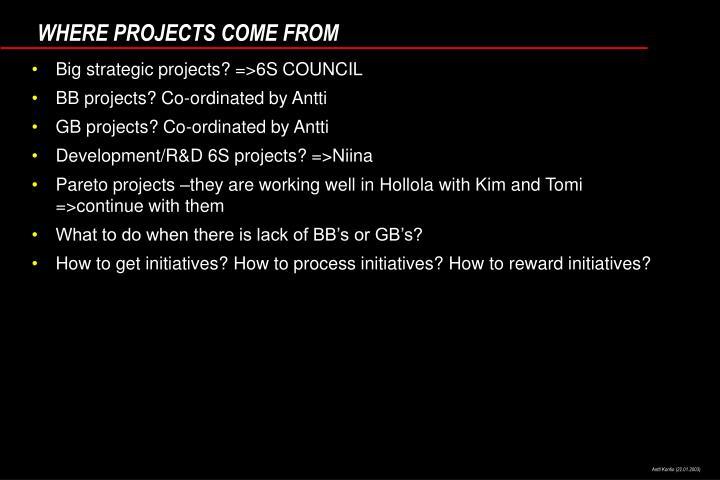 Big strategic projects? =>6S COUNCIL