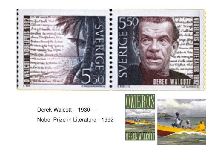 Derek Walcott – 1930 —