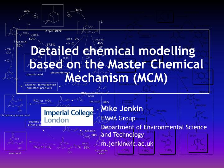 Detailed chemical modelling based on the Master Chemical Mechanism (MCM)