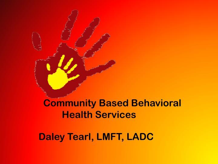 Community Based Behavioral Health Services
