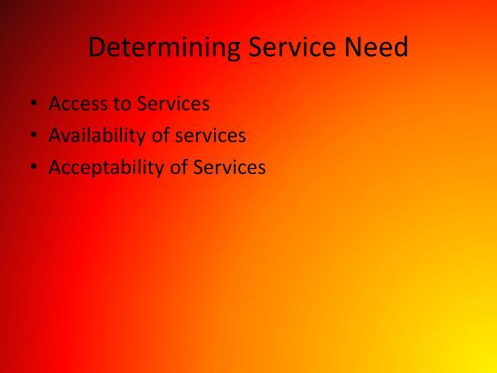 Determining Service Need
