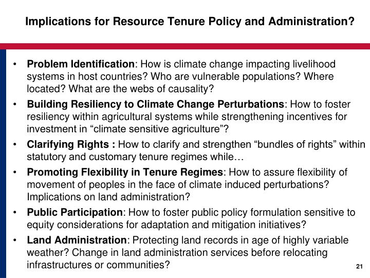 Implications for Resource Tenure Policy and Administration?