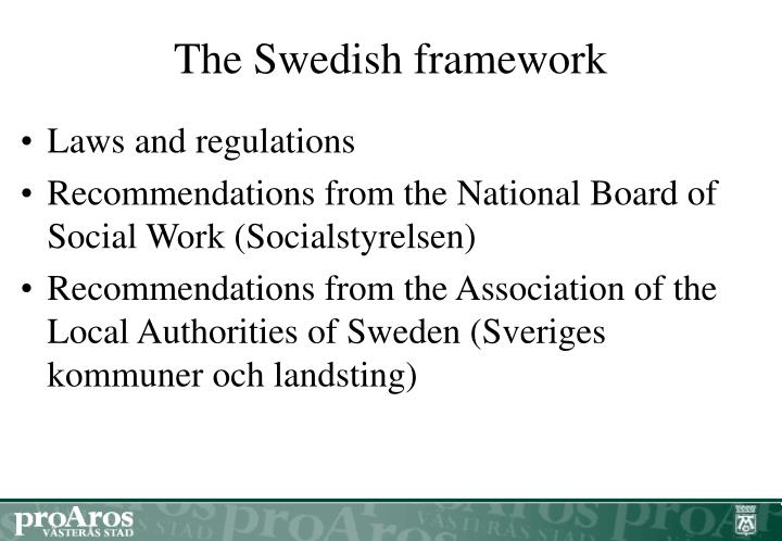 The swedish framework