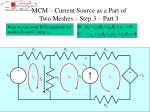 mcm current source as a part of two meshes step 3 part 3