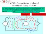 mcm current source as a part of two meshes step 3 part 6
