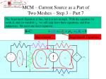 mcm current source as a part of two meshes step 3 part 7