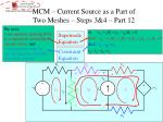 mcm current source as a part of two meshes steps 3 4 part 12