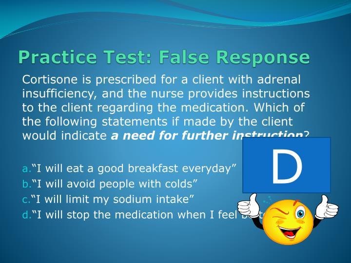 Practice Test: False Response