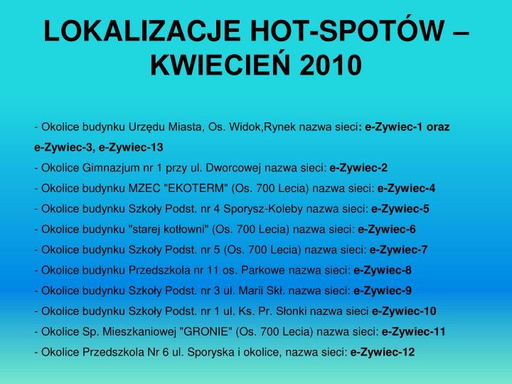 LOKALIZACJE HOT-SPOTÓW – KWIECIEŃ 2010