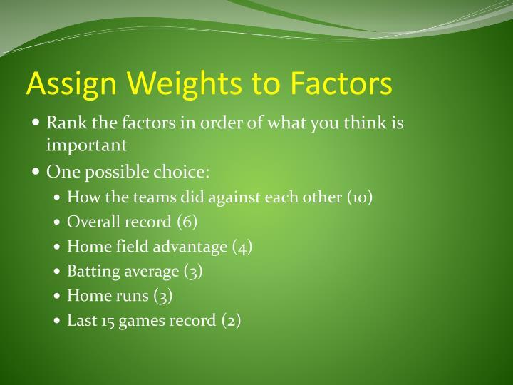 Assign Weights to Factors