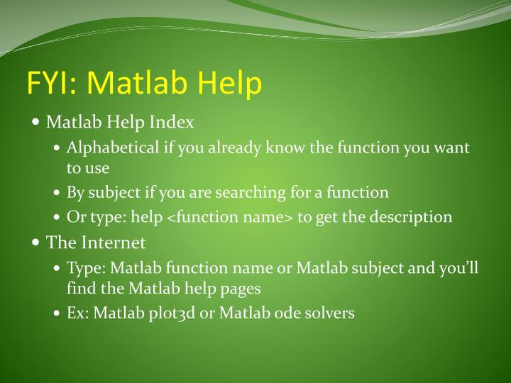 FYI: Matlab Help
