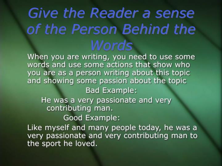 Give the Reader a sense of the Person Behind the Words