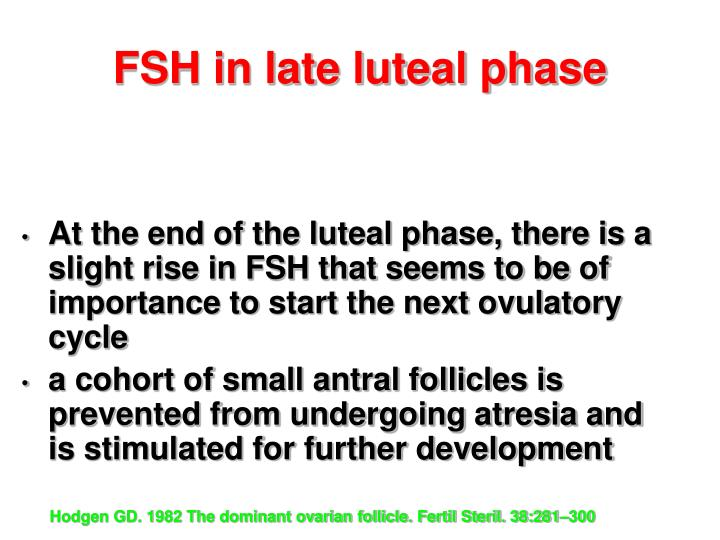 FSH in late luteal phase