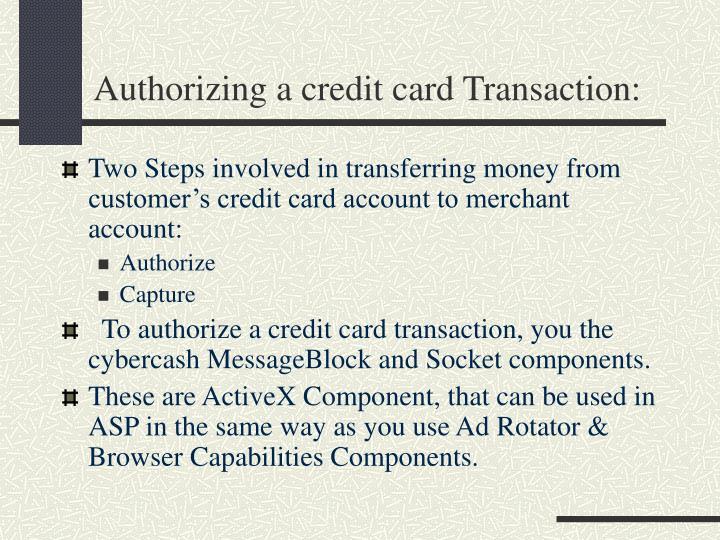 Authorizing a credit card Transaction: