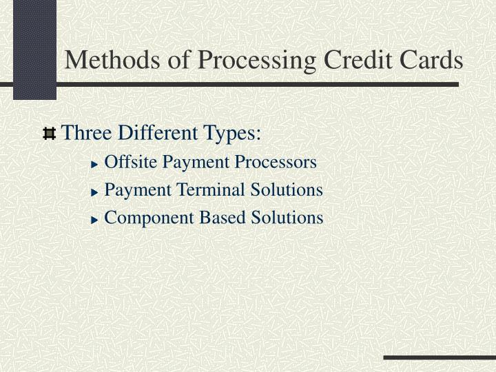 Methods of Processing Credit Cards