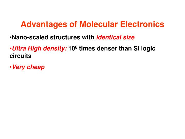 Advantages of Molecular Electronics