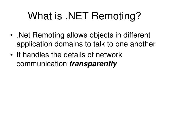 What is .NET Remoting?