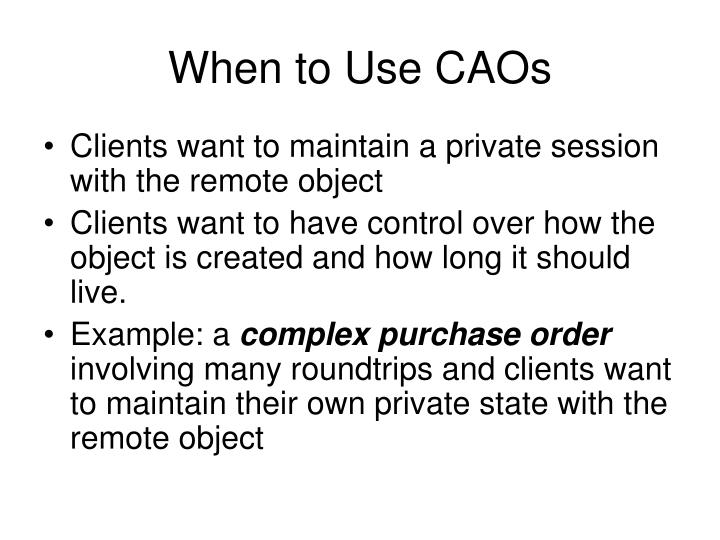 When to Use CAOs