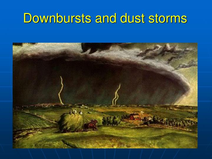 Downbursts and dust storms