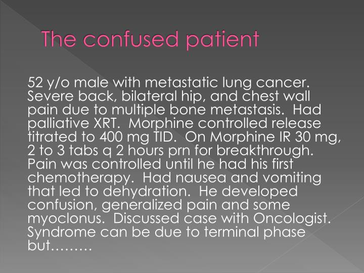 The confused patient