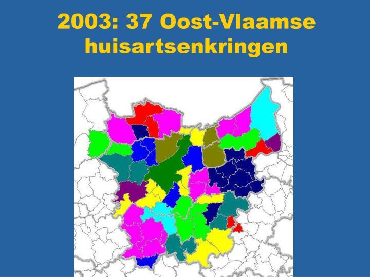 2003: 37 Oost-Vlaamse huisartsenkringen