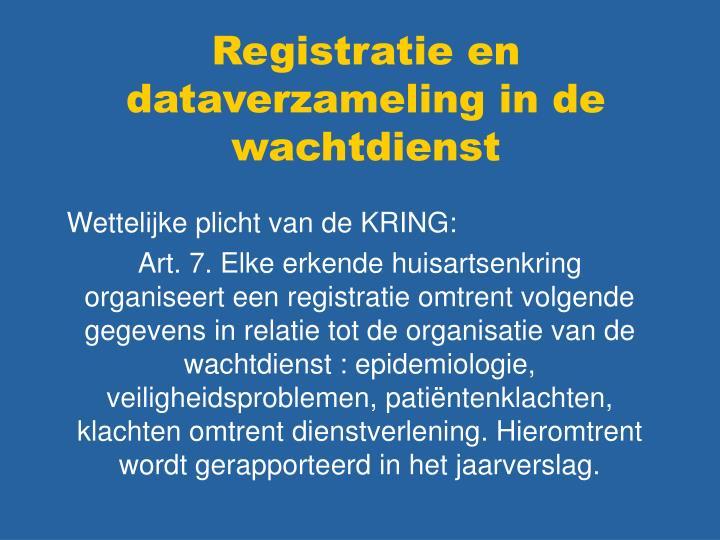 Registratie en dataverzameling in de wachtdienst